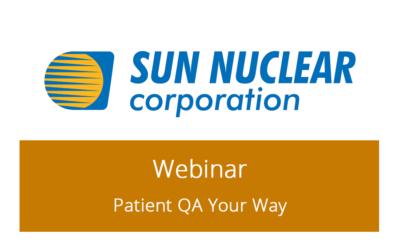 Sun Nuclear Webinar – Patient QA Your Way