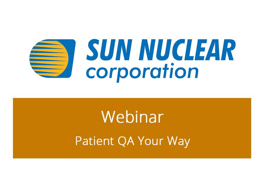 Sun Nuclear Corporation Webinar Patient QA